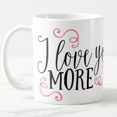 Buy I Love You More Mug