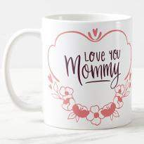 Love You Mommy Mug