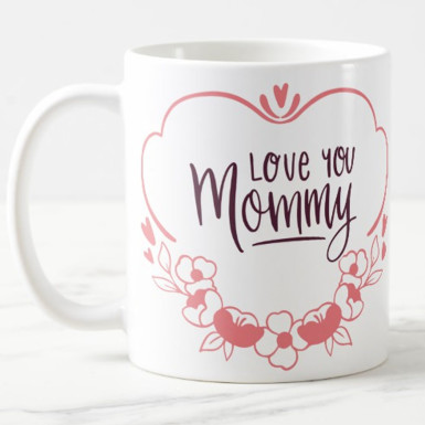 Buy Love You Mommy Mug
