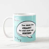 Crazy Sister Mug