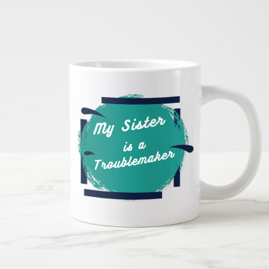 Buy Trouble Maker Sis Mug